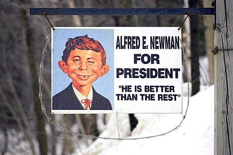Alfred E Newman for President sign, political message, Vermont, New England, USA