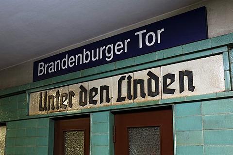 """Brandenburg Gate S-Bahn station displaying old sign with former name """"Unter den Linden"""", Mitte quarter, Berlin, Germany, Europe"""