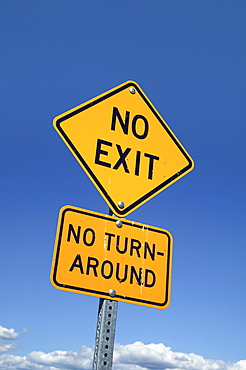 A Sign Saying No Exit And No Turning Around, Canada