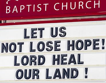 Inspirational sign at a Baptist Church during the Covid-19 World Pandemic; Edmonton, Alberta, Canada
