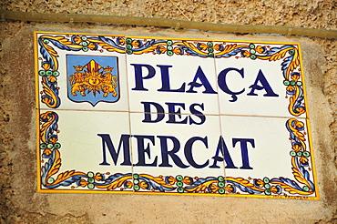 Road sign of the Placa des Mercat, market square, Soller, Majorca, Balearic Islands, Spain, Europe