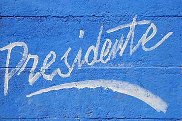 Presidente, lettering, wall, Vicuna, Valle d'Elqui, Elqui Valley, La Serena, Norte Chico, northern Chile, Chile, South America